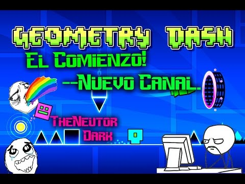 El Comienzo!... Geometry Dash y Turn downs for whats !..