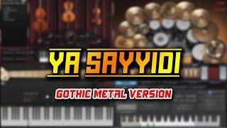 Ya Sayyidi (Gothic Metal Version)