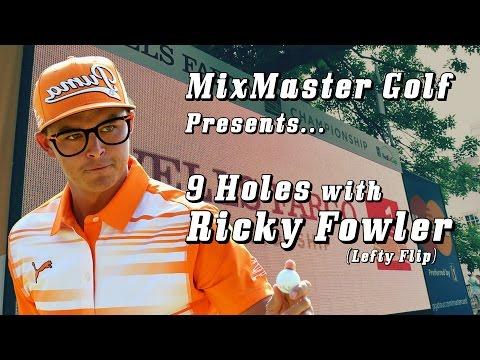 9 Holes with Rickey Fowler Left Handed - MixMasterGolf