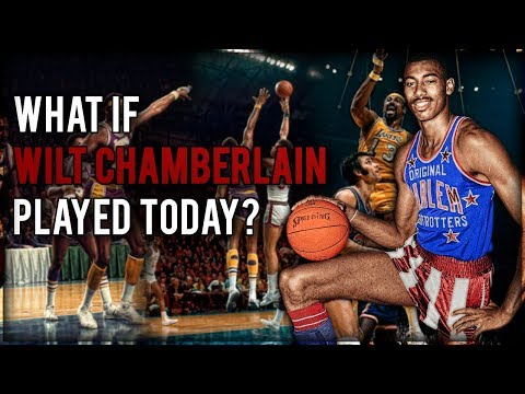 What if Wilt Chamberlain Played in the NBA TODAY?!