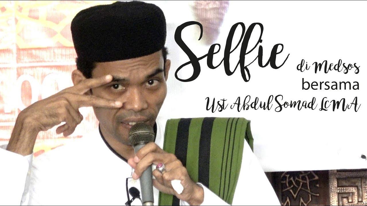 Ust ABDUL SOMAD Lc MA Hukumnya Selfie di Sosial Media ...