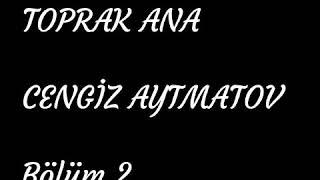 Toprak Ana - Cengiz Aytmatov Bölüm 2