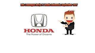 Informasi Lowongan Kerja PT Honda Indonesia September 2017
