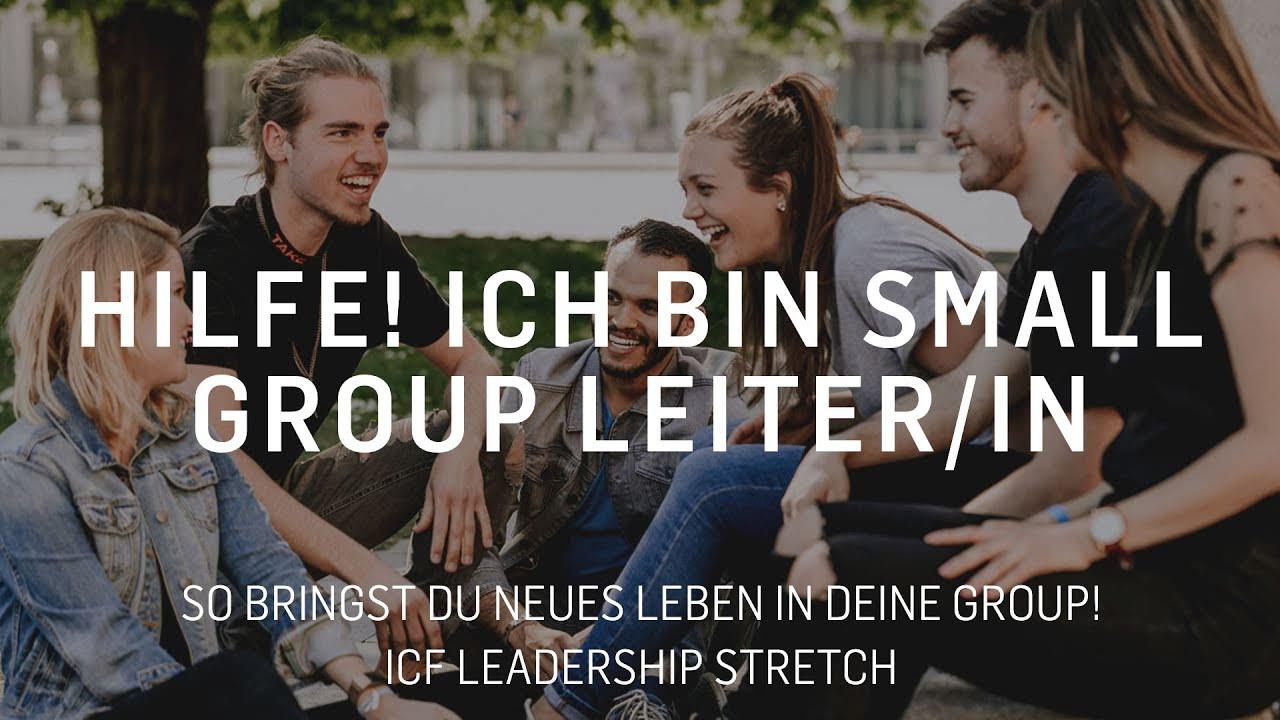 """Hilfe! Ich bin Small Group Leiter/in! - So bringst du"
