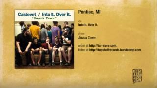 Into It. Over It. - Pontiac, MI