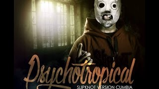 PsychoTropical | Slipknot (Psychosocial Version Cumbia)