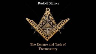 The Essence and Task of Freemasonry By Rudolf Steiner
