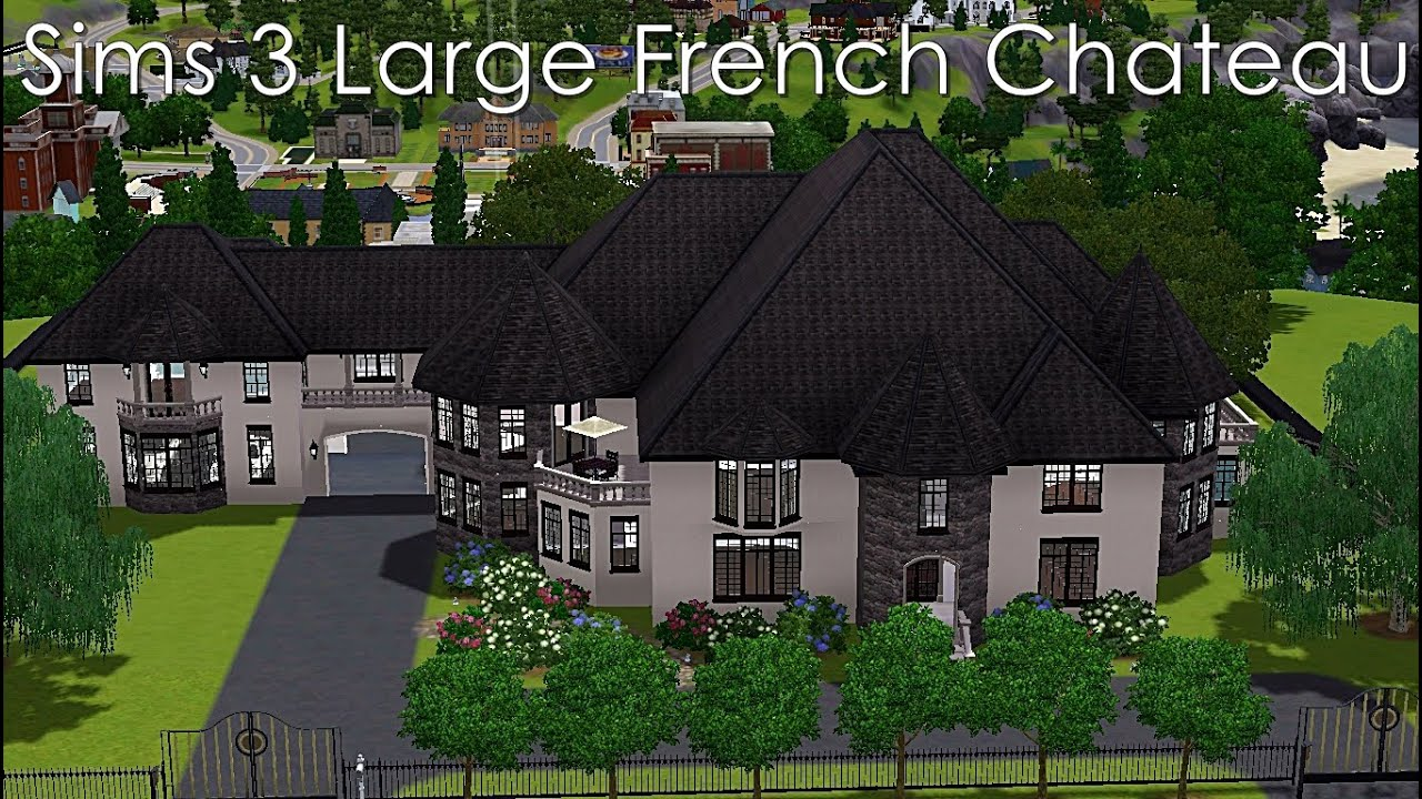 sims 3 large french chateau youtube. Black Bedroom Furniture Sets. Home Design Ideas