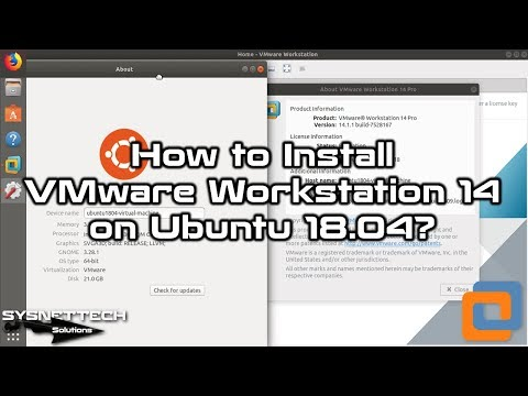 How To Install VMware Workstation 14 On Ubuntu 18.04 | SYSNETTECH Solutions