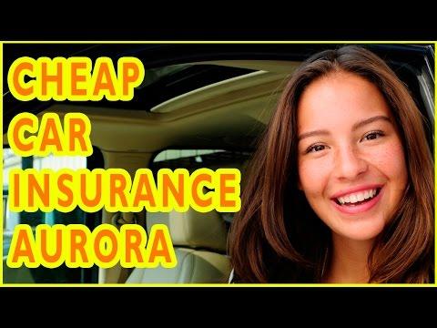 Cheap Car Insurance Companies Aurora, Colorado. How To Get Cheap Car Insurance in Aurora