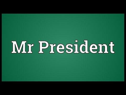 Mr President Meaning