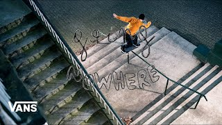 Vans Europe Presents: Going Nowhere | Skate | VANS