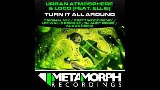 featuring=Ellie, Loco, Urban Atmosphere - Turn It All Around (Audox Remix) [Metamorph Recordings]