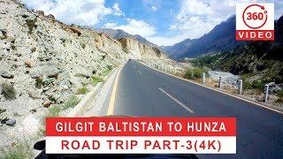 Gilgit Baltistan to Hunza valley road trip part-3 4k(360 video)    gilgit to hunza beauty