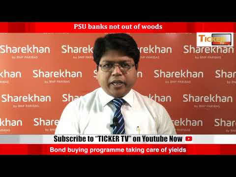 Ticker Tv:  PSU banks not out of woods: Sharekhan