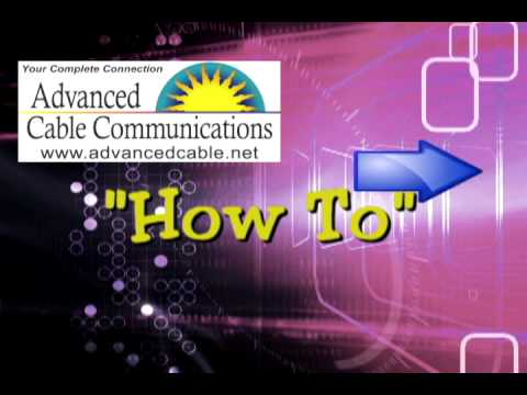 Introduction To Advanced Cable's How To's