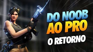 A VOLTA DO NOOB AO PRO! TEMPORADA 2 - FORTNITE