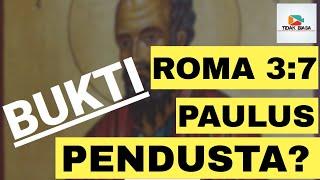 Roma 3:7 Bilang Paulus Berdusta?