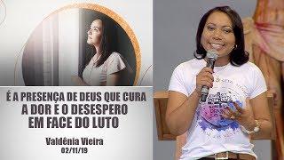 Baixar É a presença de Deus que cura a dor e o desespero em face do luto - Valdênia Vieira (02/11/19)