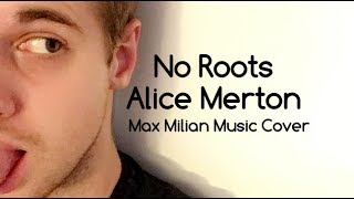Baixar NO ROOTS - ALICE MERTON (Max Milian Cover)