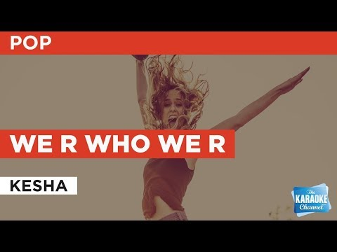 "We R Who We R in the Style of ""Kesha"" with lyrics (no lead vocal)"