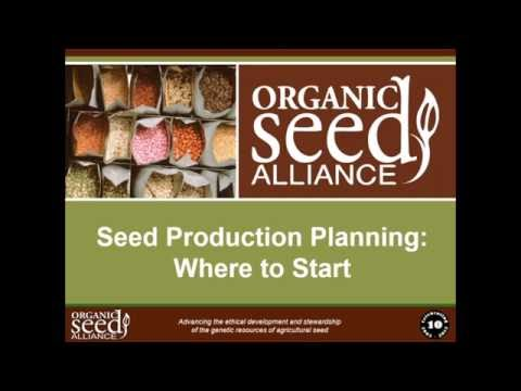 Organic Seed Production Six Webinar Series Part 1
