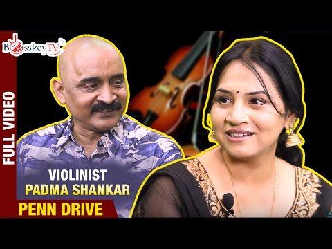 Violinist Padma Shankar | Exclusive Interview | Penn Drive Full Video | Bosskey TV