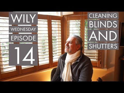 Wily Wednesday 14 - Cleaning Shutters and Blinds