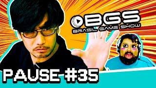 Vídeo - Nossa Primeira BGS | Pause #35