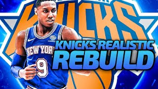 NEW YORK KNICKS REALISTIC REBUILD! NBA 2K20