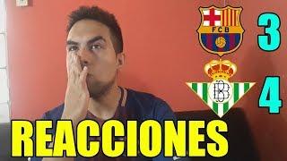 Barcelona 3 Betis 4 | reacciones 2018