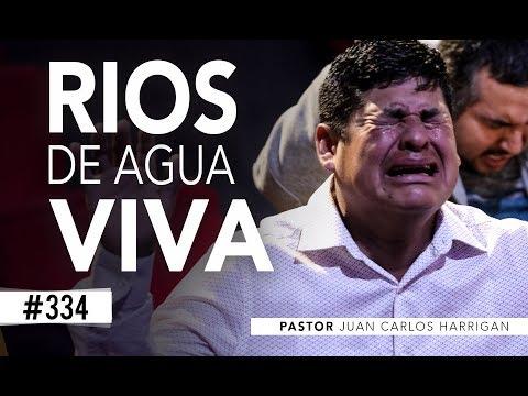 RIOS DE AGUA VIVA | PASTOR JUAN CARLOS HARRIGAN |