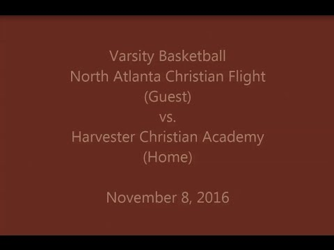 North Atlanta Christian Flight vs Harvester Christian Academy -  Varsity Basketball 11-08-2016