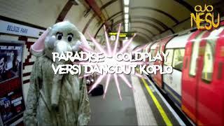 Paradise Coldplay Versi Dangdut Koplo