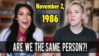 WE HAVE THE SAME EXACT BIRTHDAY - Do We Have the Same Life?! ft. Hannah Hart