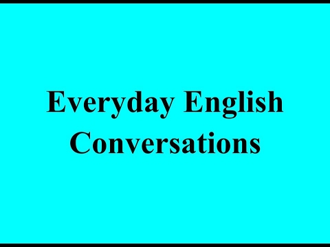 Everyday English Conversations