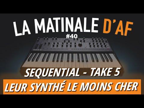 Sequential présente le Take 5, son synthé le moins cher - LA MATINALE D'AF #40