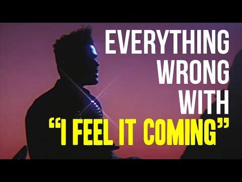 """Everything Wrong With The Weeknd - """"I Feel It Coming"""""""