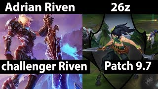 [ Adrian Riven ] Riven vs Akali [ 26z ]   Top   Adrian Riven Stream Patch 9 7 2