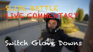 SLIDE BATTLE // Les Switchs Glove-Downs [Live Commentary]