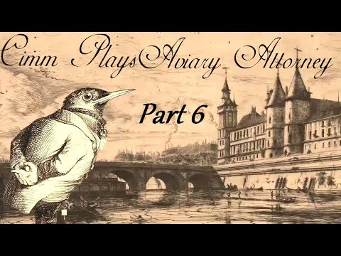 Cimm Plays Aviary Attorney Ep 6