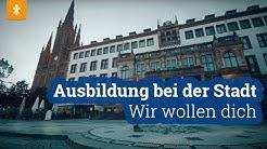 Wir wollen dich - Ausbildung bei der Stadt Wiesbaden