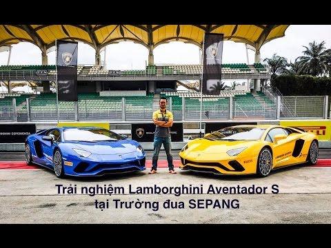 Trải nghiệm Lamborghini Aventador S tại trường đua Sepang
