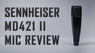 Sennheiser MD 421 II Dynamic Microphone Review / Test (Podcast / Vocal mic or Instrument Mic?)