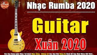 Hòa Tấu Nhạc Tết 2020 | Guitar Nhạc Xuân Canh Tý Hải Ngoại 2020 | Nhạc Xuân Không Lời
