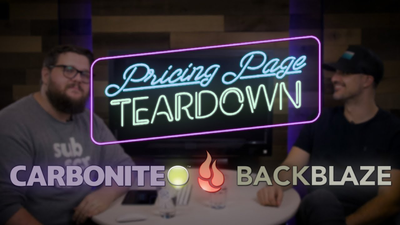 Back, Back, Back It Up | Carbonite vs. Backblaze | Pricing Page Teardown