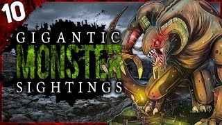 10 REAL Giant Monster Sightings | Darkness Prevails