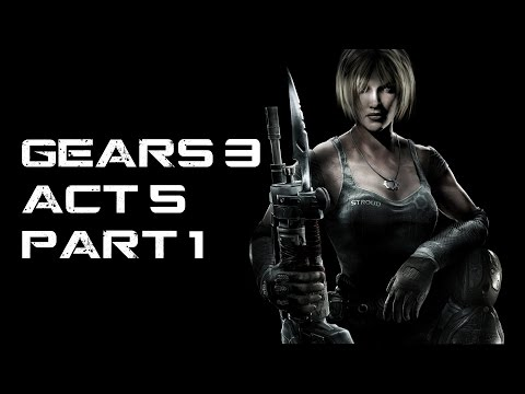 GEARS OF WAR 3 - ACT 5 - PART 1 - 1080p - GAMEPLAY - CAMPAIGN - XBOX ONE - HD - 60FPS