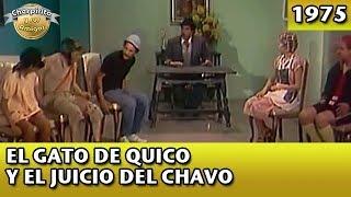 El gato de Quico y el juicio del Chavo (Completo)