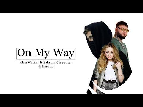 alan-walker-sabrina-carpenter-farruko-on-my-way-lyric